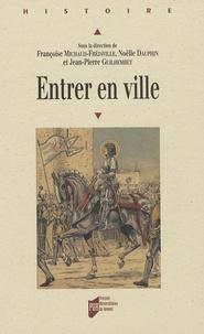Noëlle Dauphin et Françoise Michaud-Fréjaville - Entrer en ville - Colloque de l'Université d'Orléans 26-27 octobre 2001 EA 3272 - Les territoires de l'identité.