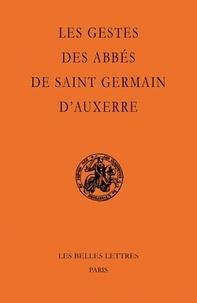 Noëlle Deflou-Leca et Yves Sassier - Les Gestes des abbés de Saint-Germain d'Auxerre.