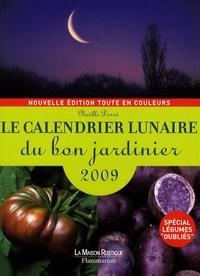 Noëlle Derré - Le calendrier lunaire du bon jardinier 2009.