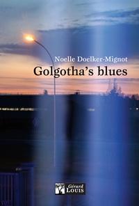 Noëlle Doelker-Mignot - Golgotha's blues.