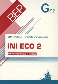 INI ECO 2 BEP Tertiaires Tle professionnelle - Initiation économique et juridique.pdf