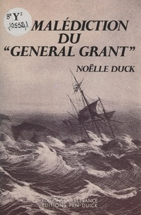 """Noëlle Duck - La malédiction du """"General Grant""""."""