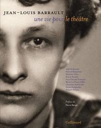 Noëlle Giret - Jean Louis Barrault, une vie pour le théâtre.