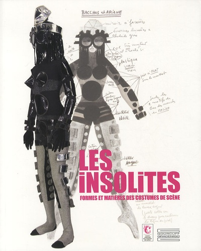 Noëlle Giret et Alain Batifoulier - Les insolites, formes et matières des costumes de scène.