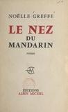 Noëlle Greffe - Le nez du mandarin.