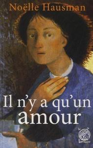 Noëlle Hausman - Il n'y a qu'un amour - Traversées spirituelles.