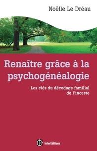 Renaître grâce à la psychogénéalogie - Les clés du décodage familial de linceste.pdf