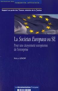 Noëlle Lenoir - La Societas Europaea ou SE - Pour une citoyenneté européenne de l'entreprise.