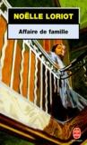 Noëlle Loriot - Affaire de famille.