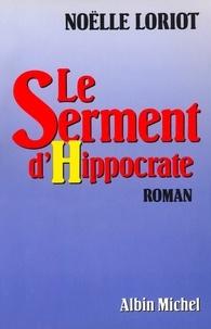 Noëlle Loriot - Le Serment d'Hippocrate.