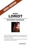 Noëlle Loriot - Meurtrière Bourgeoisie.