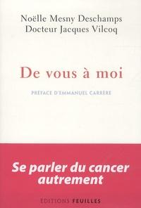 Noëlle Mesny-Deschamps et Jacques Vilcoq - De vous à moi.