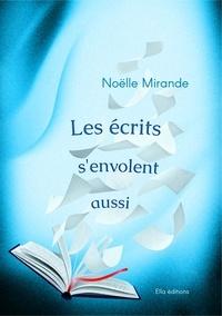 Noëlle Mirande - Les écrits s'envolent aussi.