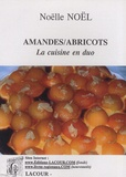 Noëlle Noël - Amandes/abricots - La cuisine en duo.