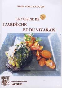 Noëlle Noël-Lacour - La cuisine de l'Ardèche et du Vivarais.