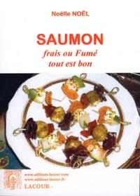 Noëlle Noël-Lacour - Saumon frais ou fumé, tout est bon.