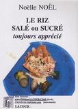 Noëlle Noël - Le riz salé ou sucré - Toujours apprécié.