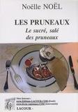 Noëlle Noël - Les pruneaux - Le sucré, salé des pruneaux.
