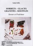 Noëlle Noël - Sorbets, glaces, granités, soufflés - Saveur et fraîcheur.