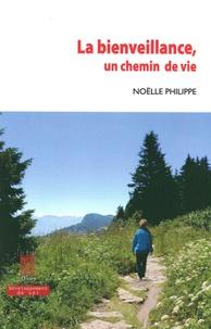 Noëlle Philippe - La bienveillance, un chemin de vie.