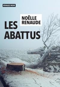 Noëlle Renaude - Les abattus.