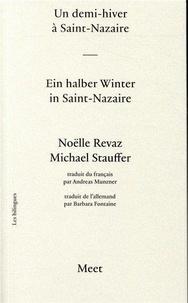 Noëlle Revaz et Michael Stauffer - Un demi-hiver à Saint-Nazaire.