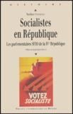 Noëlline Castagnez - Socialistes en République - Les parlementaires SFIO de la IVe République.
