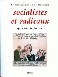 Noëlline Castagnez et Gilles Morin - Socialistes et radicaux - Querelles de famille.