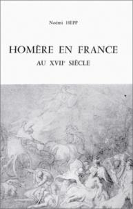 Noémi Hepp - Homère en France au XVIIe siècle.