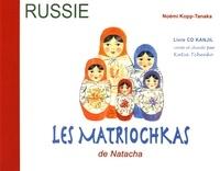 Noémi Kopp-Tanaka - Les Matriochkas de Natacha. 1 CD audio
