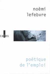 Noémi Lefebvre - Poétique de l'emploi.