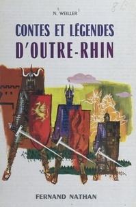 Noémi Weiller et Maurice Paulin - Contes et légendes d'outre-Rhin.