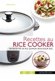 Noëmie André - Cuisiner avec un Rice cooker - 140 recettes de riz, quinoa, boulgour, blé....