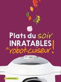 Noëmie André et Elise Delprat-Alvarès - Plats du soir inratables au robot-cuiseur !.