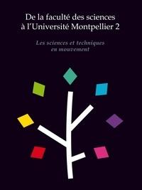 Noémie Aumasson-Miralles et Flore César - De la faculté des sciences à l'Université Montpellier 2 - Les sciences et techniques en mouvement.