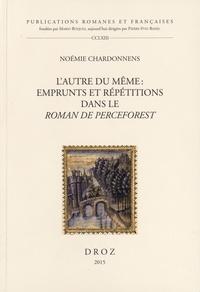 Noémie Chardonnens - L'autre du même : emprunts et répétitions dans le Roman de Perceforest.
