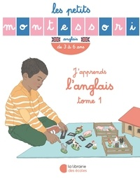Noémie d' Esclaibes et Sylvie d' Esclaibes - J'apprends l'anglais - Tome 1, de 3 à 6 ans.