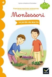 Noemie d' Esclaibes et Sylvie d' Esclaibes - Le jardin de Martin -Premières lectures autonomes Montessori.