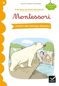Noémie d'Esclaibes et Stéphanie Rubini - Premières lectures autonomes Montessori Niveau 3 - Le zoo des animaux heureux.