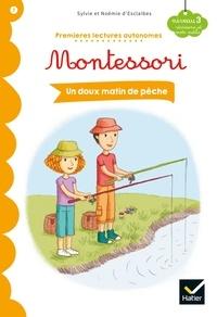 Noemie d' Esclaibes et Sylvie d' Esclaibes - Un doux matin de pêche - Premières lectures autonomes Montessori.