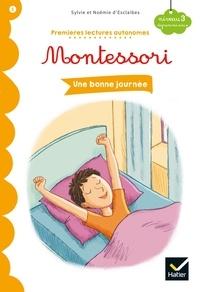 Noemie d' Esclaibes et Sylvie d' Esclaibes - Une bonne journée - Premières lectures autonomes Montessori.