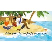 Prier avec les enfants du monde - Noémie Daval |