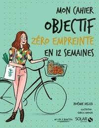 Noémie Delva - Mon cahier objectif zéro empreinte en 12 semaines.