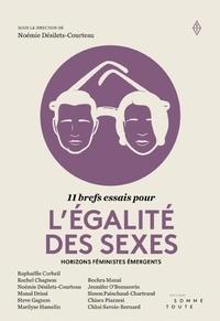 Noémie Désilets-Courteau - 11 brefs essais pour l'égalité des sexes - Horizons féministes émergents.