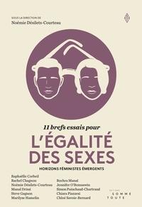 Noémie Désilets-Courteau et Raphaëlle Corbeil - 11 brefs essais pour l'égalité des sexes - Horizons féministes émergents.