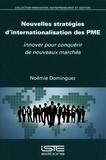 Noémie Dominguez - Nouvelles stratégies d'internationalisation des PME - Innover pour conquérir de nouveaux marchés.