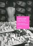 Noémie Etienne et Agnès Vannouvong - A bras le corps - Image, matérialité et devenir des corps.