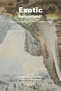 Noémie Etienne et Claire Brizon - Exotic Switzerland ? - Looking Outward in the Age of Enlightenment.
