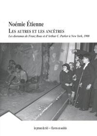 Noémie Etienne - Les autres et les ancêtres - Les dioramas de Franz Boas et d'Arthur C. Parker à New York, 1900.