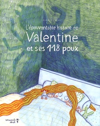 Noémie Favart - L'épouvantable histoire de Valentine et ses 118 poux.